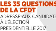 35 QUESTIONS CFDT AUX CANDIDATS PRESID